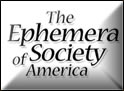 We are a member of the Ephemera Society of America.  Click here to visit.